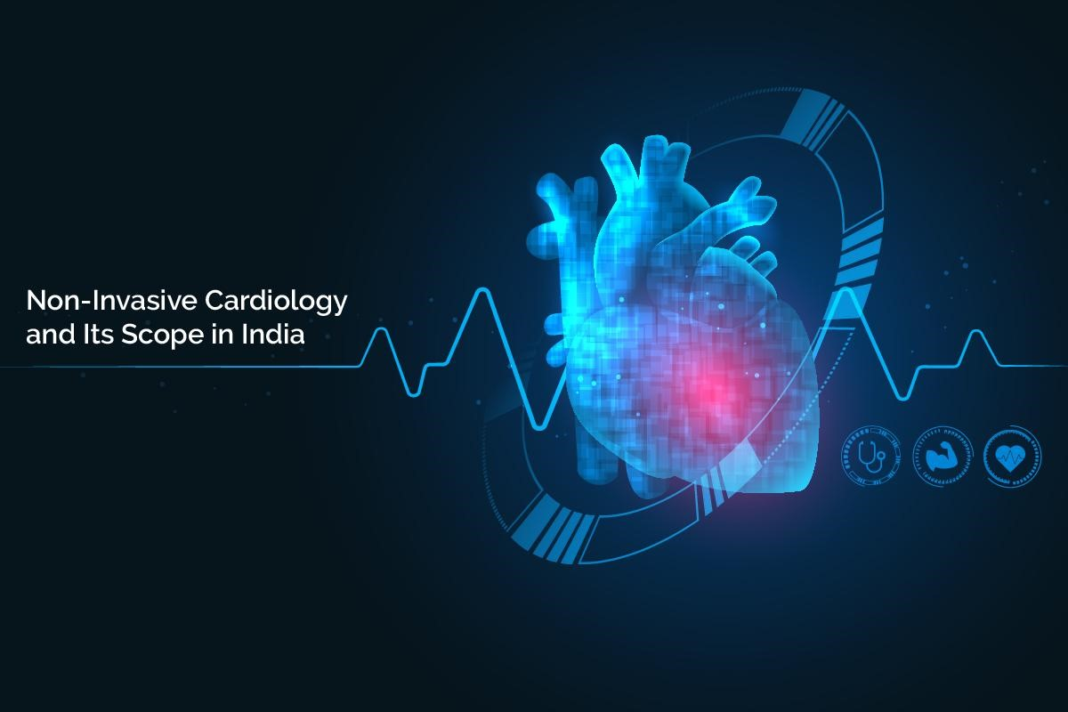 Non Invasive Cardiology Scope in India