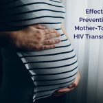 Effective Prevention of Mother-To-Child HIV Transmission