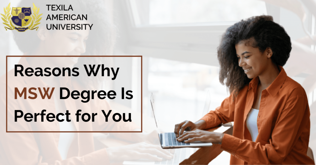 Reasons Why MSW Degree Is Perfect for You