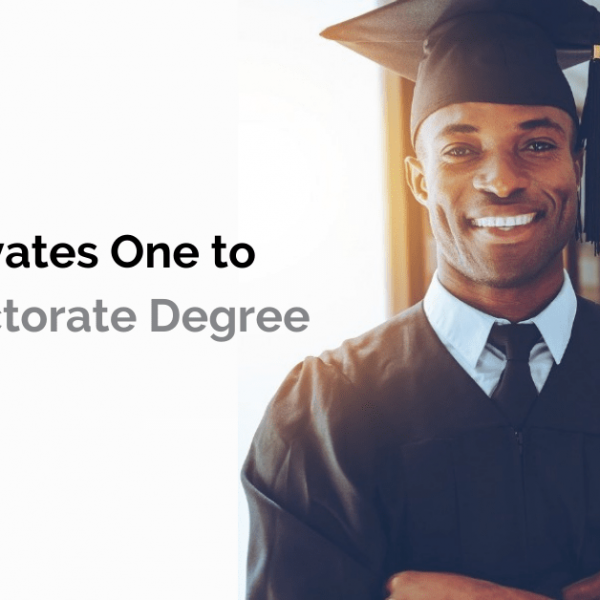 What Motivates One to Pursue Doctorate Degree