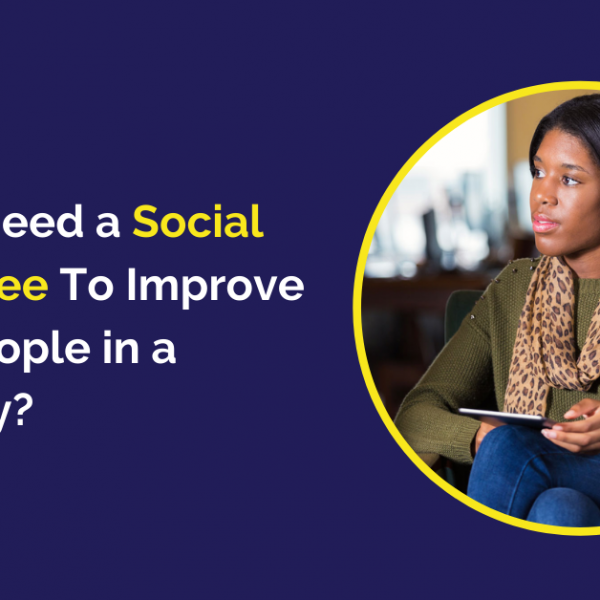 Why You Need a Social Work Degree